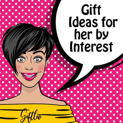 Gift Ideas For Her By Interest